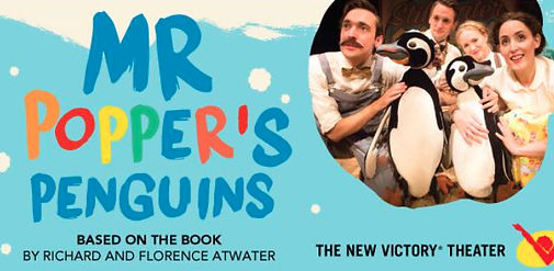 Mr Popper's Penguins Musical New York New Victory Theater