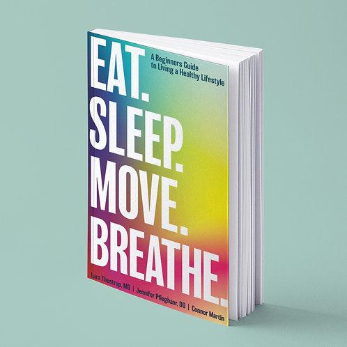 Eat, Sleep, Move, Breathe