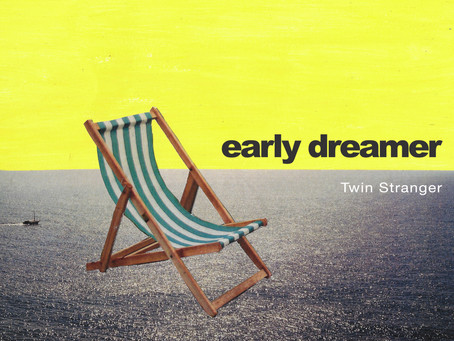 """Twin Stranger """"Early Dreamer"""" Single Review - Review Parade - 3rd May 2021"""