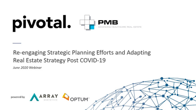 Re-engaging Strategic Planning Efforts & Adapting Real Estate Strategy Post-COVID-19
