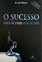 O_sucesso_não_ocorre_por_acaso,_Dr._Lair
