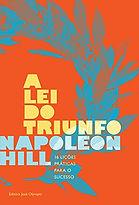 A lei do Triunfo, Napoleon Hill, Livro A