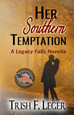 Legacy Falls Cover Reveal Day Two: Her Southern Temptation by Trish Leger