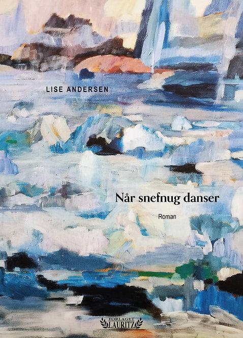 Lise Andersen: Når snefnug danser (2021)