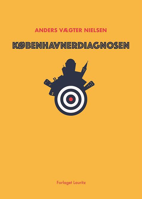 Anders Vægter Nielsen: Københavnerdiagnosen( 2021)