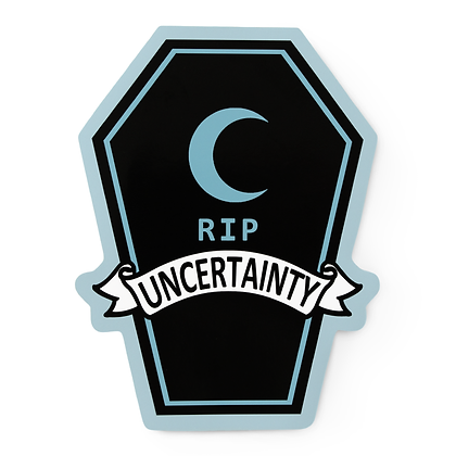 RIP Uncertainty Sticker