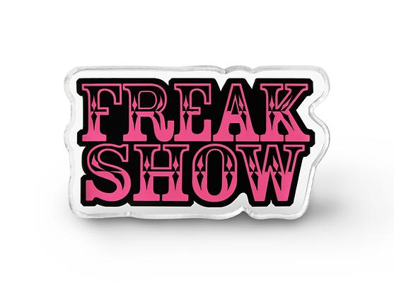 Freak Show Pin