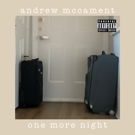 """Andrew McCament's """"One More Night"""" is Available Now!"""
