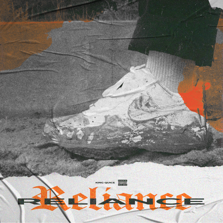 """""""Reliance"""" is King Quice's Next Motivational Hit"""