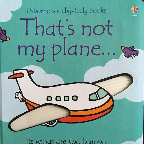 "Usborne touchy-feely books ""That's not my plane?"""