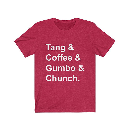 Tang & Coffee & Gumbo & Chunch Unisex Jersey Short Sleeve Tee