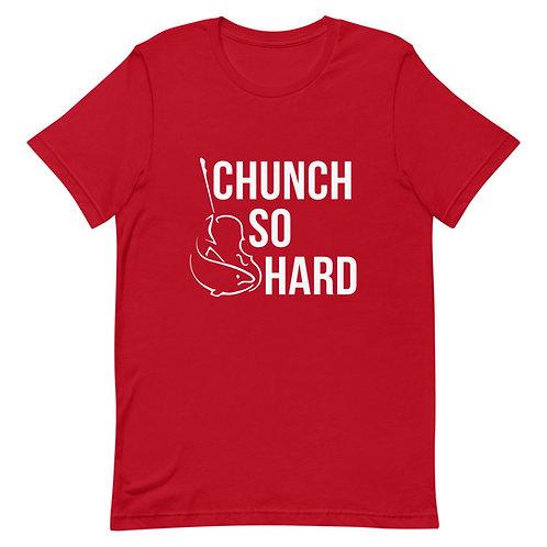 Chunch So Hard Unisex T-Shirt