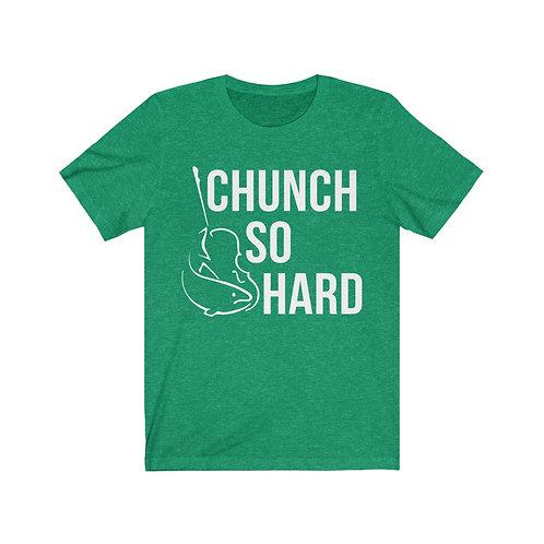 Chunch So Hard Unisex Jersey Short Sleeve Tee