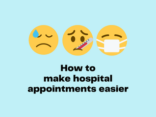 HOW TO MAKE HOSPITAL APPOINTMENTS EASIER