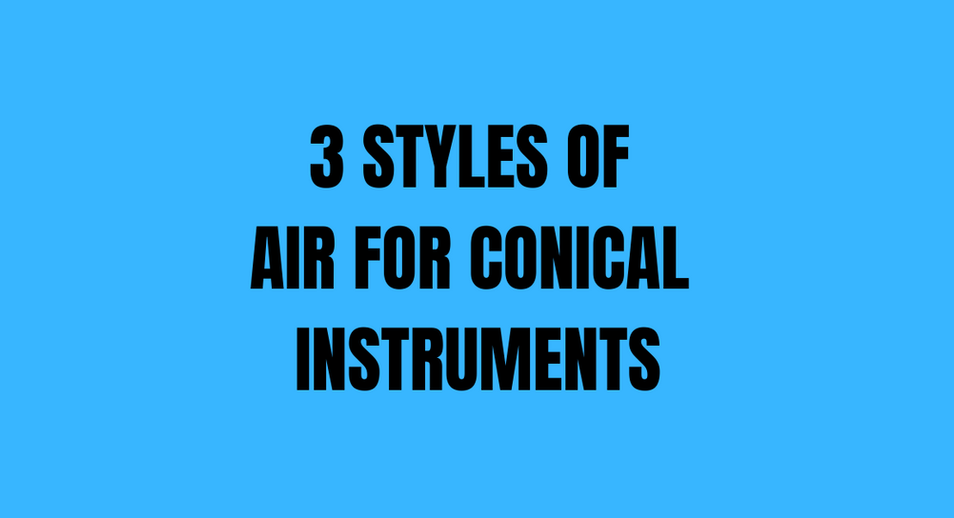 3 Styles of Air for Conical Instruments.