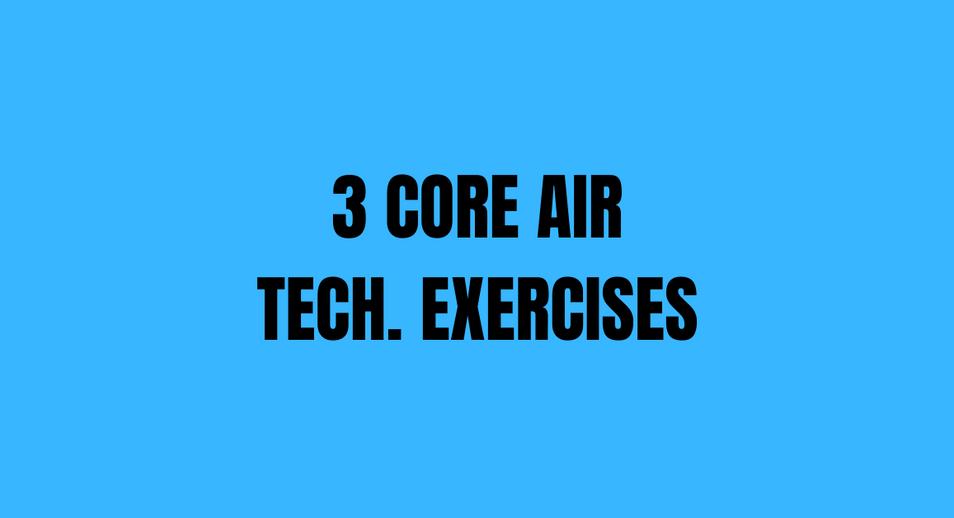 3 Core Air Tech. Exercises.mov