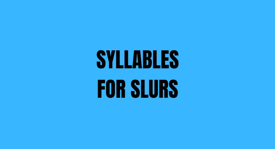 Syllables for Slurs.mov