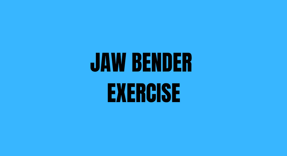 Jaw Bender Exercise