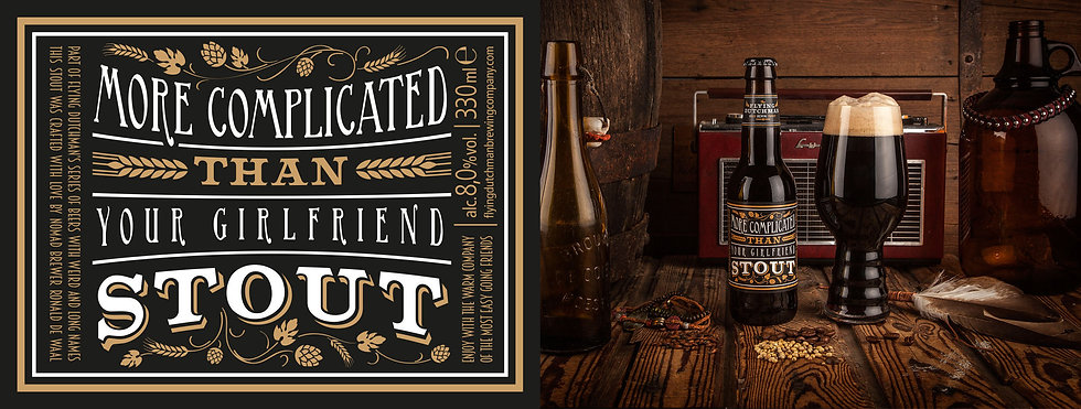 More Complicated Than Your Girlfriend Stout. Award winning stout brewed with coffee, cocoa nibs and vanilla beans