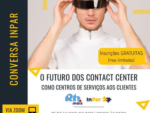 O Futuro dos Contact Center | 25 de março de 2021