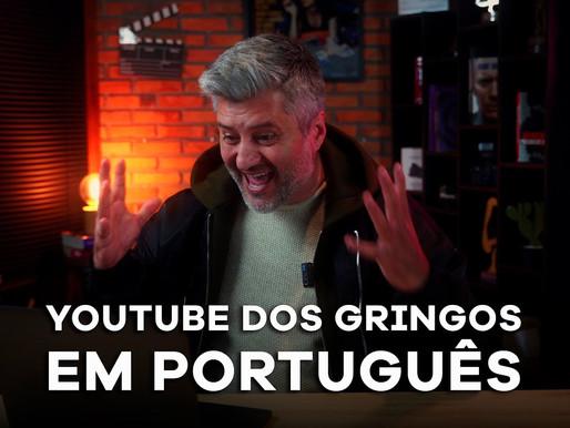 Assista Youtube gringo em português