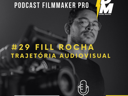 Podcast Filmmaker Pro: bate papo com Fill Rocha