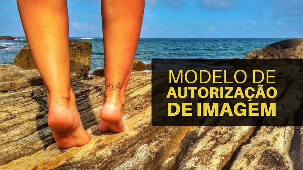 MODELO AUTORIZAÇÃO DE IMAGEM - GRÁTIS (leia as instruções)