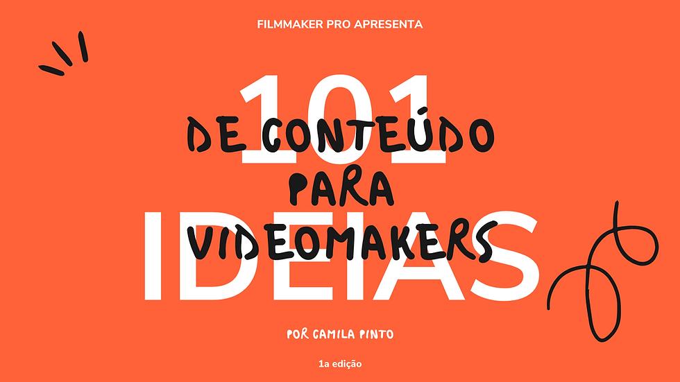101 Ideias de Conteúdo para Videomakers