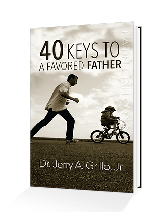 40 Keys To A Favored Father