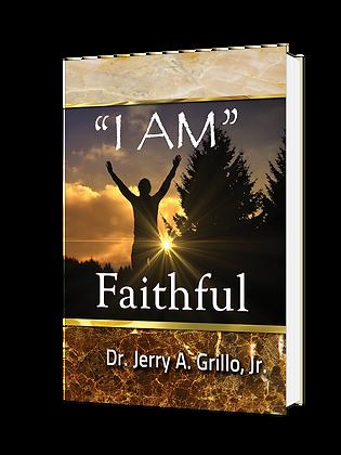 """I AM"" Faithful: The Faithfulness of God"
