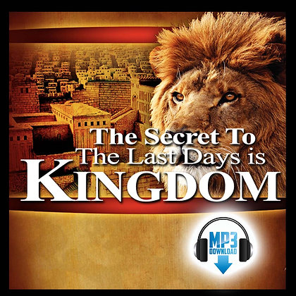 The Secret to the Last Days is Kingdom