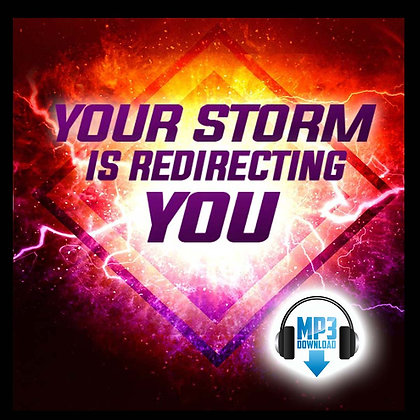 Your Storm Is Redirecting You