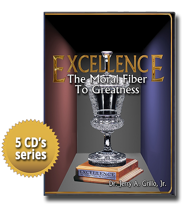 "Excellence ""The Moral Fiber To Greatness"""