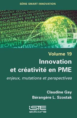 Innovation et Créativité en PME - C. Gay et B. L. Szostak