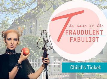 Fraudulent fabulist child ticket.jpg