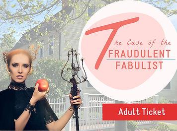 Fraudulent fabulist adult ticket.jpg