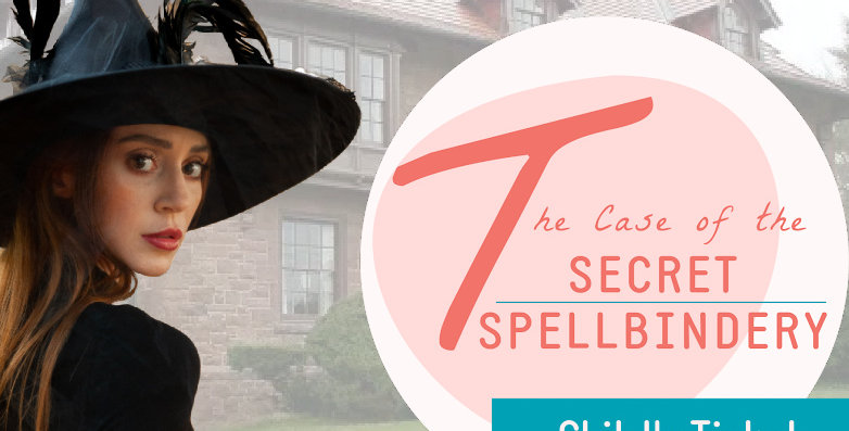 The Case of the Secret Spellbindery: Child's Ticket