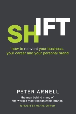 On my bookshelf:  SHIFT by Peter Arnell