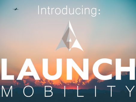 Introducing Launch Mobility