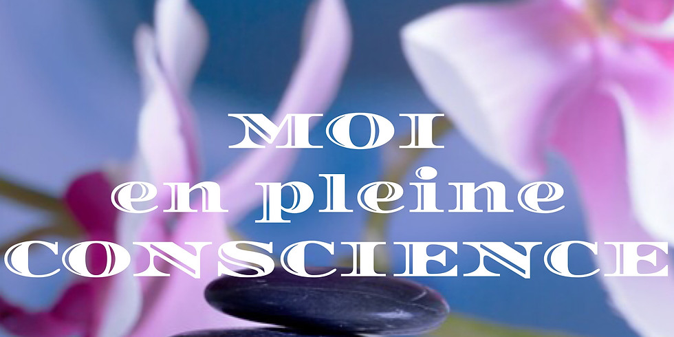 MOI en Pleine Conscience