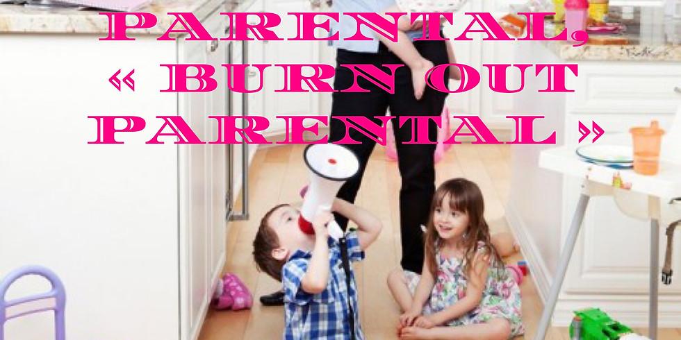 Conférence : L'épuisement parental, Burn out parental