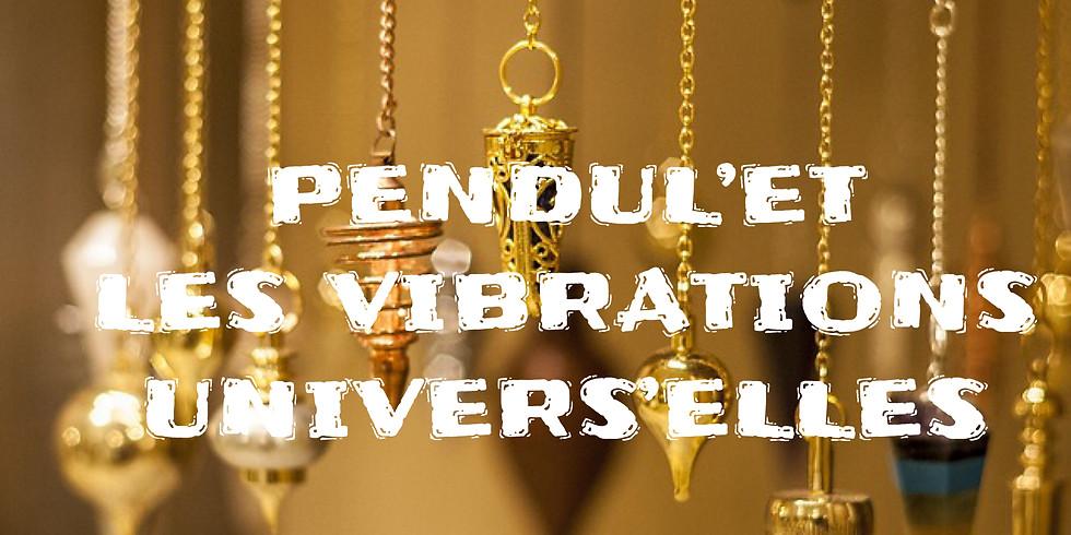COMPLET: Pendul'et les vibrations universelles
