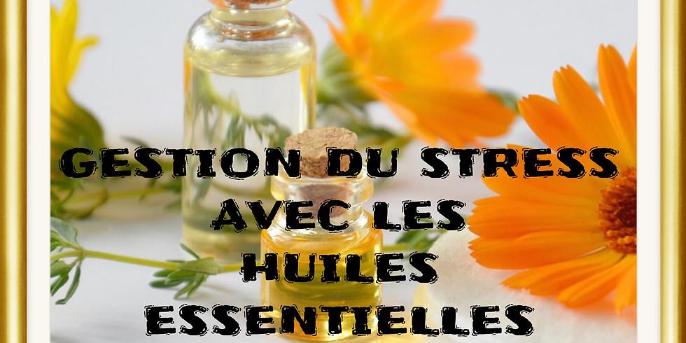 GESTION DU STRESS AVEC LES HUILES ESSENTIELLES