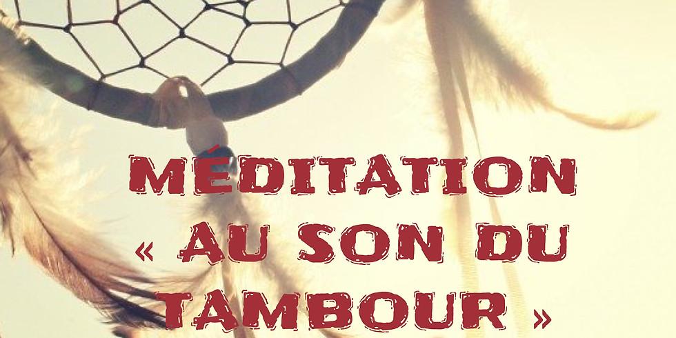 """Méditation : """"Au son du tambour"""""""