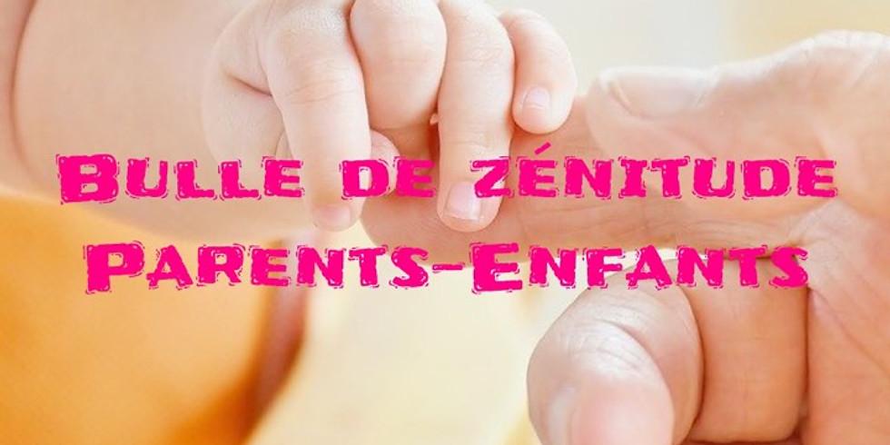 Bulle de zénitude : Parents-Enfants