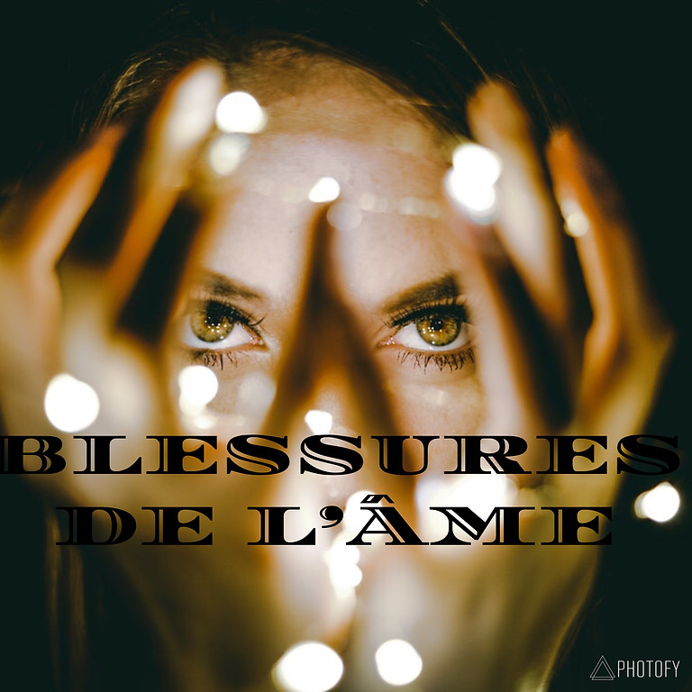LES BLESSURES DE L'ÂME