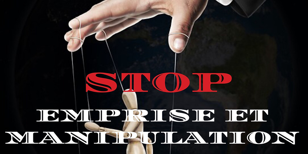 STOP ! EMPRISE ET MANIPULATION