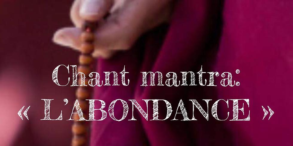 "Chant mantra :""L'ABONDANCE"""