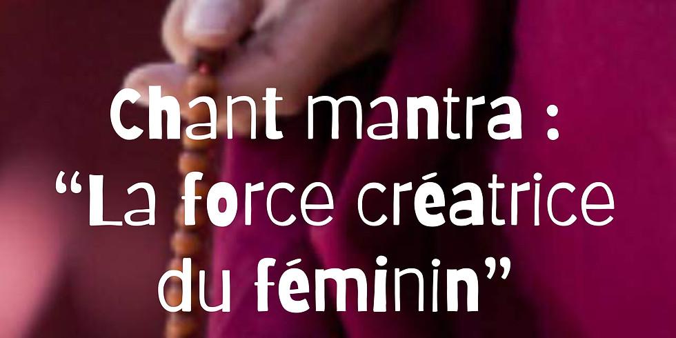 """Chant mantra :""""La force créatrice du féminin"""""""