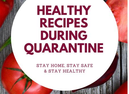 HEALTHY RECIPES DURING QUARANTINE